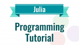 Julia Programming Tutorial